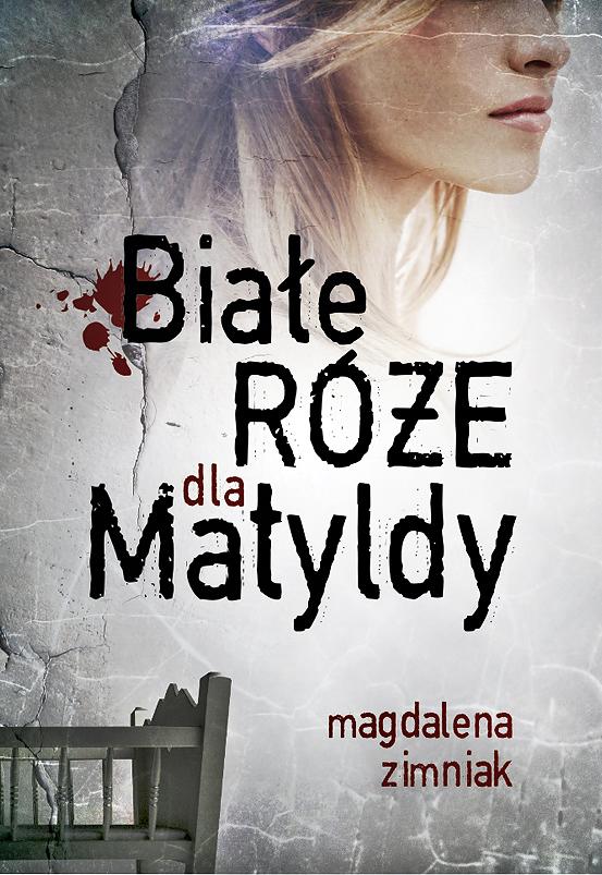 Białe róże dla Matyldy