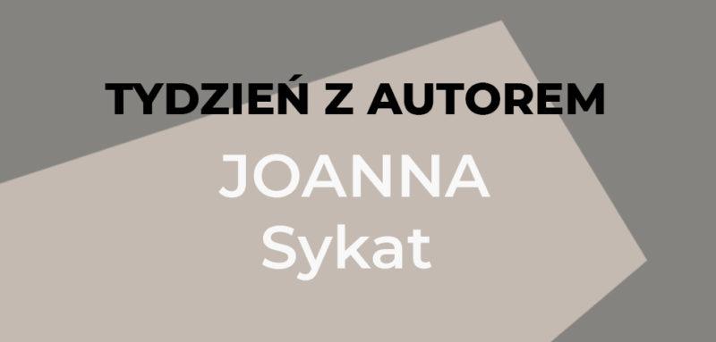 Tydzień z autorem - Joanna Sykat