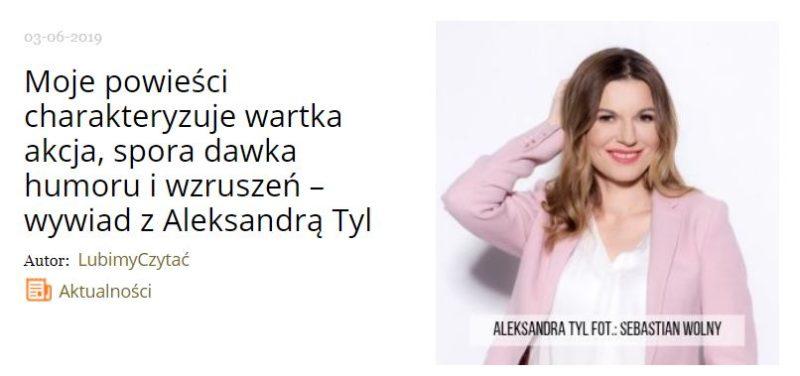 Wywiad z Aleksandrą Tyl dla portalu lubimyczytać.pl