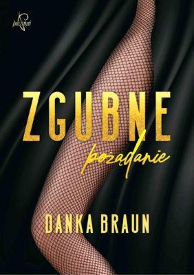 Zgubne pożądanie - Danka Braun